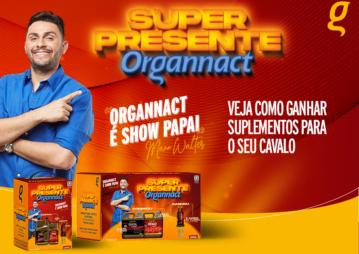 Promoção Super Presente Organnact